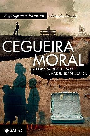 Cegueira moral: A perda da sensibilidade na modernidade líquida
