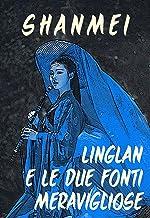 Linglan e le due fonti meravigliose