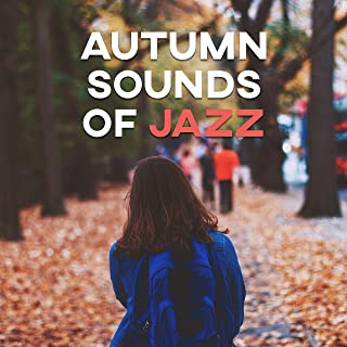 Autumn Sounds of Jazz – Silent Piano, Instrumental Jazz, Relaxing Jazz Music, Easy Listening