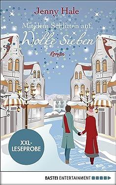 XXL-Leseprobe: Mit dem Schlitten auf Wolke sieben: Roman (German Edition)
