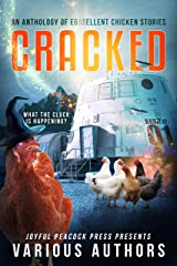 CRACKED: An Anthology of Eggsellent Chicken Stories Kindle Edition