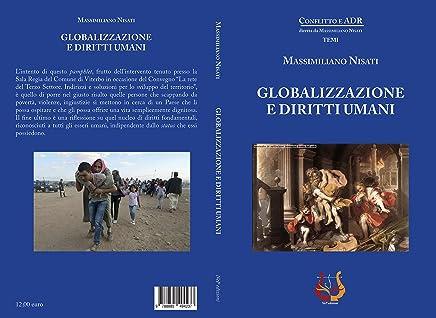GLOBALIZZAZIONE E DIRITTI UMANI (Conflitto e ADR - Sezione Temi Vol. 2)