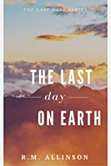 The Last Day on Earth (The Last Days) Kindle Edition