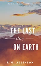 The Last Day on Earth (The Last Days) (English Edition)