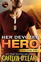 Her Devoted HERO: Navy SEAL Team (Black Dawn Book 2)