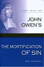 The Mortification of Sin (Study Guide) (Works of John Owen)
