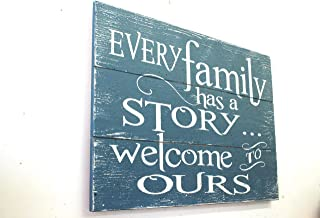 Every Family Has A Story Welcome To Ours Rustic Wood Sign Wall Decor