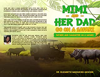 MIMI AND HER DAD GO ON A SAFARI: FATHER AND DAUGHTER ON A SAFARI (English Edition)