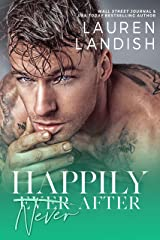 Happily Never After: A Dirty Fairy Tale (Dirty Fairy Tales Book 3) Kindle Edition