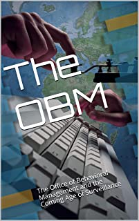 The OBM: The Office of Behavioral Management and the Coming Age of Surveillance (English Edition)