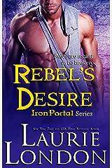 Rebel's Desire (Iron Portal Series Book 4) Kindle Edition