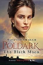 The Black Moon: A Novel of Cornwall, 1794-1795 (Poldark Book 5)