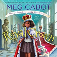 Royal Crown: From the Notebooks of a Middle School Princess, Book 4