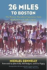26 Miles to Boston: The Boston Marathon Experience from Hopkinton to Copley Square Broché