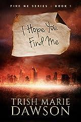 I Hope You Find Me: Find Me Series 1 Kindle Edition