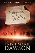 I Hope You Find Me: Find Me Series 1