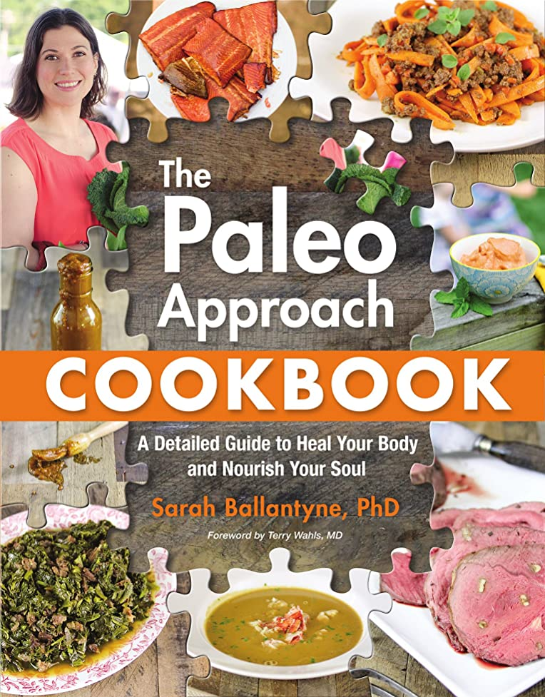 教育学トロリー債権者The Paleo Approach Cookbook: A Detailed Guide to Heal Your Body and Nourish Your Soul (English Edition)