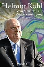 Vom Mauerfall zur Wiedervereinigung: Meine Erinnerungen (German Edition)