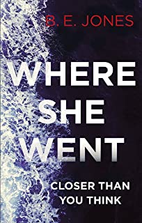 Where She Went: An addictive psychological thriller with a killer twist (English Edition)