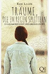 Träume, die im Regen splittern: Kurzgeschichten und Erzählungen Kindle Ausgabe