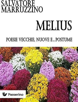 Melius: Poesie vecchie, nuove e...postume