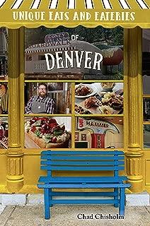 Unique Eats and Eateries of Denver