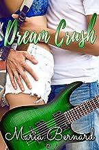 Dream Crush, LA Summer (The Stick Shift Lips Rockstar Romance Series Book 5)