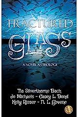 Fractured Glass: A Novel Anthology Kindle Edition