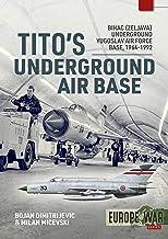 Livres Tito's Underground Air Base: Bihac (Zeljava) Underground Yugoslav Air Force Base, 1964-1992 PDF