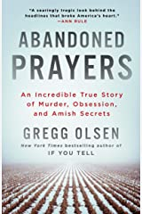 Abandoned Prayers: An Incredible True Story of Murder, Obsession, and Amish Secrets (St. Martin's True Crime Library) Kindle Edition