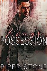 King's Possession: A Dark Mafia Arranged Marriage Romance (Merciless Kings Book 3) Kindle Edition