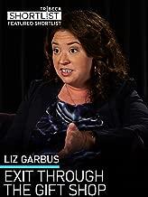 Liz Garbus: Exit Through The Gift Shop