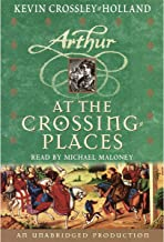 At the Crossing Places: King Arthur Trilogy, Book 2