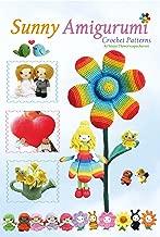 Sunny Amigurumi: Crochet Patterns (Sayjai's Amigurumi Crochet Patterns Book 4)
