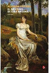 Il destino di una regina Formato Kindle