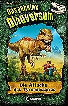 Das geheime Dinoversum 1 - Die Attacke des Tyrannosaurus (German Edition)