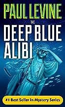 THE DEEP BLUE ALIBI (Solomon vs. Lord Legal Thrillers Book 2)
