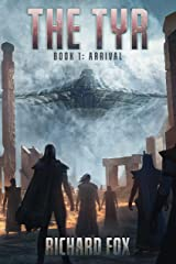 The Tyr: Arrival (The Tyr Trilogy Book 1) Kindle Edition