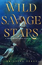 Wild Savage Stars: A Sweet Black Waves Novel (The Sweet Black Waves Trilogy Book 2)