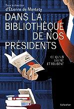 Dans la bibliothèque de nos présidents: Ce qu'ils lisent et relisent (ACTUALITE SOCIE)