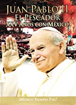 Juan Pablo II: El Pescador - XXV Años Con Mexico