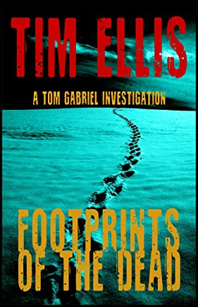 Footprints of the Dead: (Tom Gabriel #1)