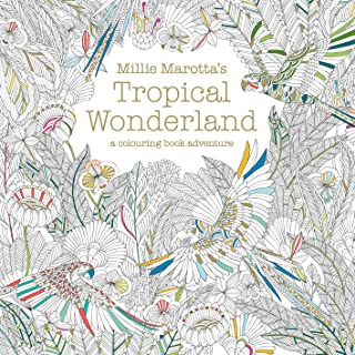 Millie Marotta's Tropical Wonderland (Colouring Book Adventure)