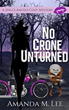 No Crone Unturned (A Spell's Angels Cozy Mystery Book 3) (English Edition)