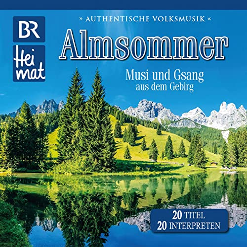 Br Heimat Almsommer Musi Und Gsang Aus Dem Gebirg By Various Artists On Amazon Music Amazon Com