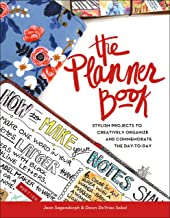 The Planner Book!: Stylish Projects to Creatively Organize and Commemorate the Day to Day