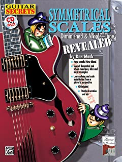 Guitar Secrets: Symmetrical Scales Revealed (Diminished and Whole Tone Scales, Book & CD