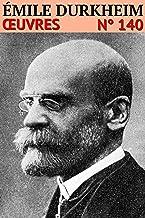 Émile Durkheim: Oeuvres - N° 140 (French Edition)