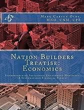 Nation Builders Treatise: Economics: Entrepreneurial Socialistic Engagement Manifesto (A Systematized Financial Plexus)
