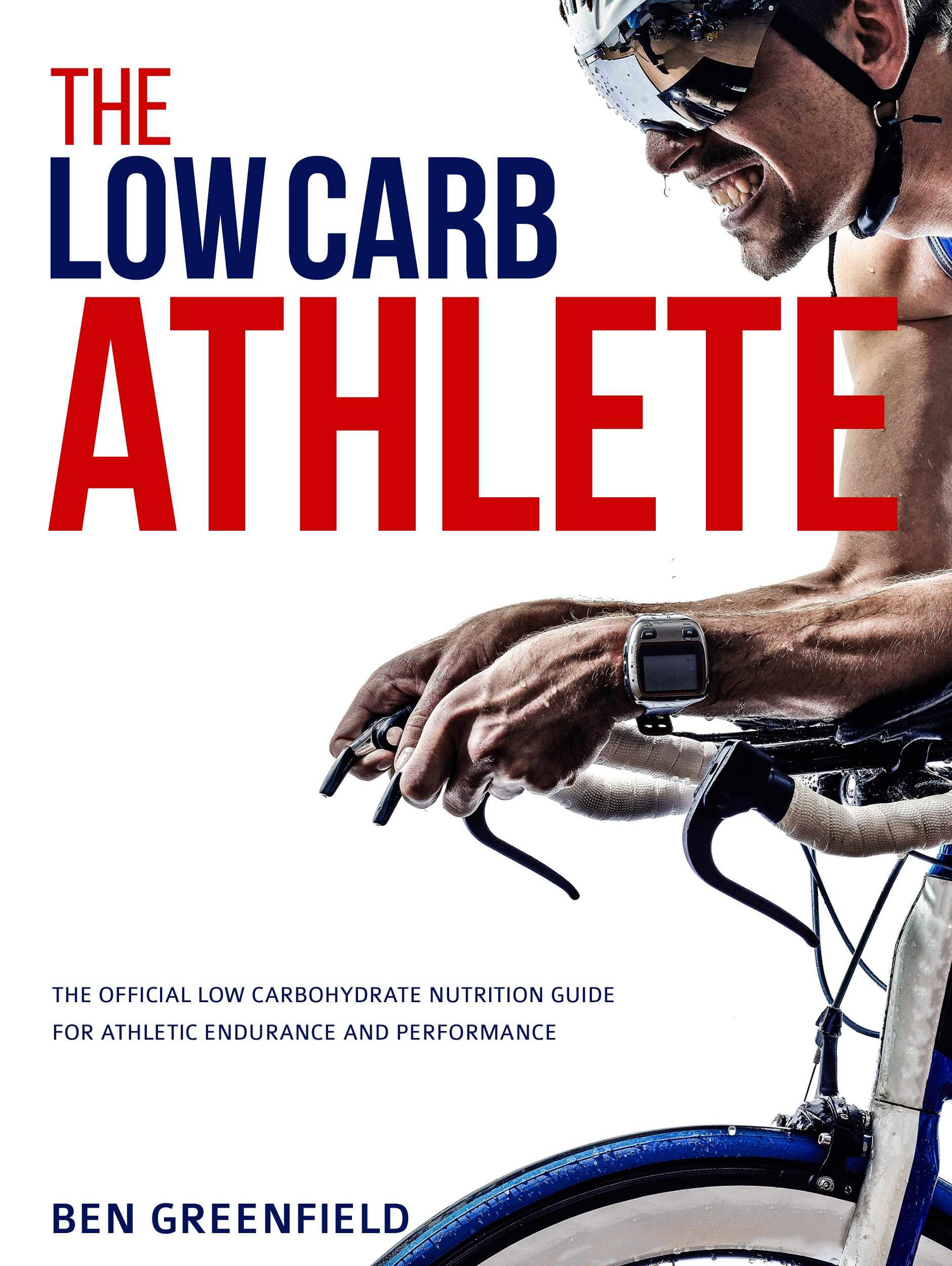 Image OfThe Low-Carb Athlete: The Official Low-Carbohydrate Nutrition Guide For Endurance And Performance